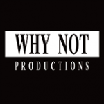 WHY NOT PRODUCTION