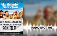 LA GRANDE SÉDUCTION – Radio Spot 02