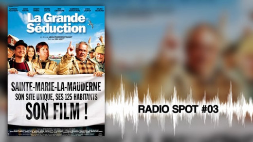 LA GRANDE SÉDUCTION – Radio Spot 03